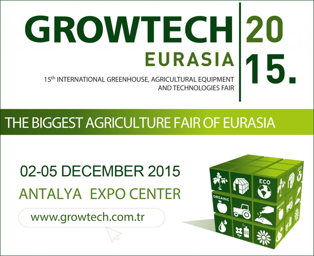 Growtech Eurasia 2015, which celebrates its 15th anniversary this year, brings together agricultural professionals from a wide area – extending from European and Balkan countries to the Middle East and from North Africa to the Turkic Republics at the Antalya Expo Center –  over four days, from December 2-5, 2015